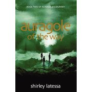 Auragole of the Way : Book Two of Aurogole's Journey