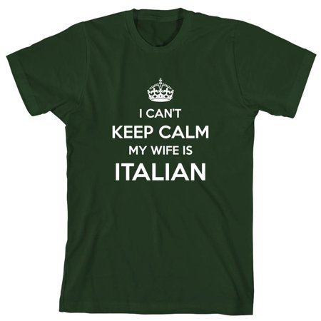 I Can't Keep Calm My Wife Is Italian Men's Shirt - ID: 330