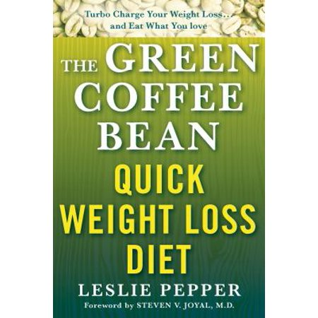 The Green Coffee Bean Quick Weight Loss Diet -