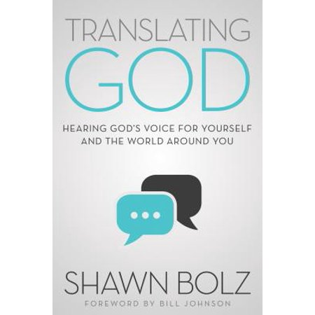 Translating God : Hearing God's Voice for Yourself and the World Around