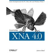 Learning Xna 4.0 : Game Development for the Pc, Xbox 360, and Windows Phone 7