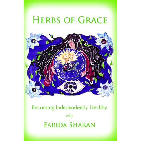 Independently Healthy (Herbs of Grace: Becoming Independently Healthy - eBook )