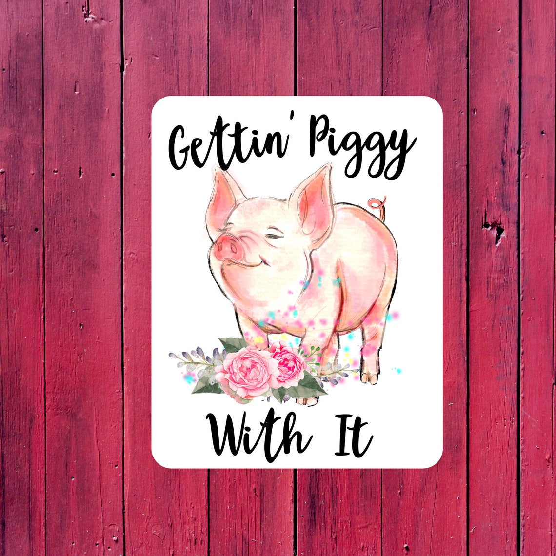 Gettin piggy with it metal sign