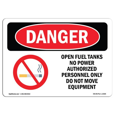OSHA Danger Sign - Open Fuel Tanks No Power   Choose from: Aluminum, Rigid Plastic Or Vinyl Label Decal   Protect Your Business, Construction Site, Warehouse & Shop Area   (Aluminum Open Top)