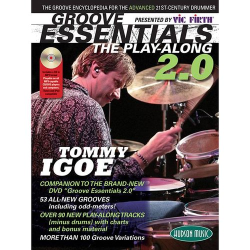 Groove Essentials 2.0: The Play-along; the Groove Encyclopedia for the Advanced 21st-century Drummer