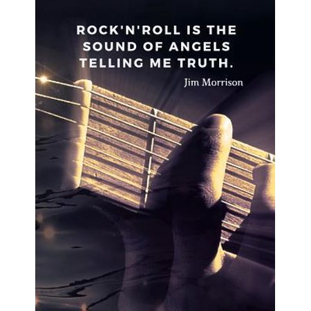 Rock'n'Roll is the sound of angels telling me truth.: 110 Lined Pages Music Notebook with Quote about Rock'n'roll by Jim Morrison