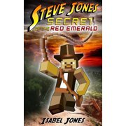 Steve Jones: Secret of the Red Emerald(Adventure Book for Boys 9-12) - eBook