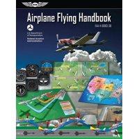 FAA Handbooks: Airplane Flying Handbook: Asa Faa-H-8083-3b (Paperback)