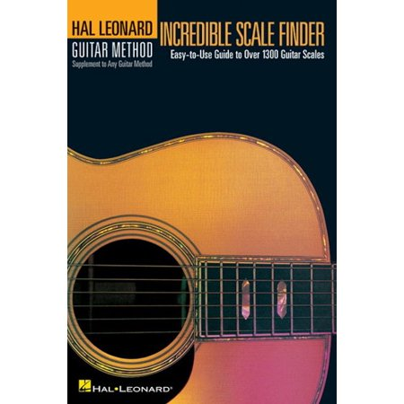 Incredible Scale Finder : A Guide to Over 1,300 Guitar Scales 6 X 9 Ed. Hal Leonard Guitar Method Supplement Hal Leonard Master Scale