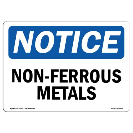 OSHA Notice Sign - Non-Ferrous Metals | Choose from: Aluminum, Rigid Plastic or Vinyl Label Decal | Protect Your Business, Construction Site, Warehouse & Shop Area | Made in the USA 10' Non Ferrous Metal
