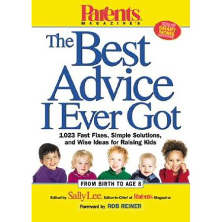 Parents Magazine's the Best Advice I Ever Got : 1,023 Fast Fixes, Simple Solutions, and Wise Ideas for Raising - Fast Costume Ideas