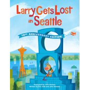 Larry Gets Lost in Seattle: 10th Anniversary Edition (Hardcover)