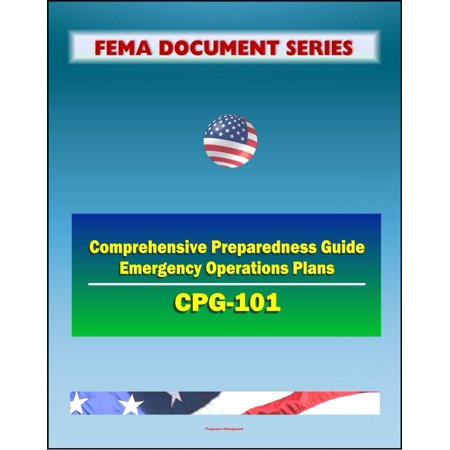 21st Century FEMA Document Series: Comprehensive Preparedness Guide (CPG) 101 - Developing and Maintaining Emergency Operations Plans, Version 2.0 - November 2010 -