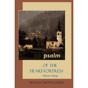 Psalm of the Heart-Fortress : Warrior Songs
