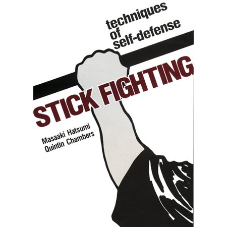 Stick Fighting : Techniques of  Self-Defense