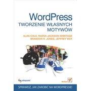 Wordpress. Tworzenie w?asnych motywów - eBook