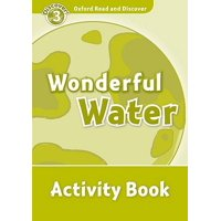 Oxford Read and Discover: Level 3: 600-Word Vocabulary Wonderful Water Activity Book