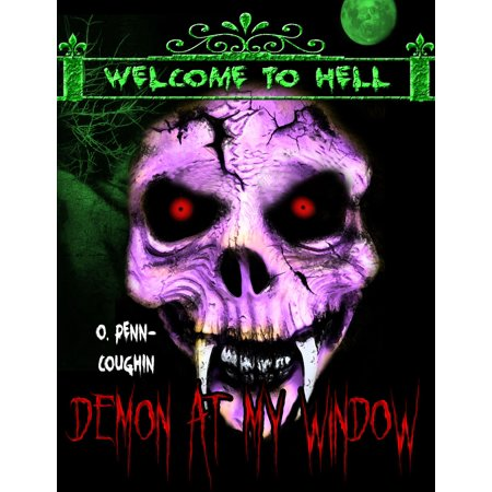 Demon at My Window (Welcome to Hell Series) - eBook - My Welcome Chase