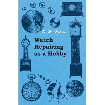 Watch Repairing as a Hobby - Hobby Arrivals