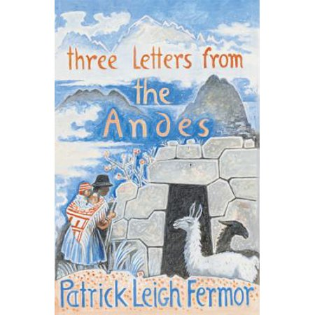 Three Letters from the Andes. Patrick Leigh