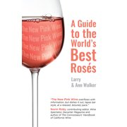 The New Pink Wine : A Modern Guide to the World's Best Rosés