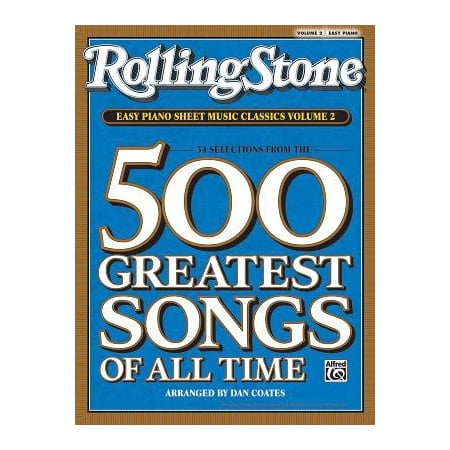 Rolling Stone Easy Piano Sheet Music Classics, Volume 2 : 34 Selections from the 500 Greatest Songs of All Time