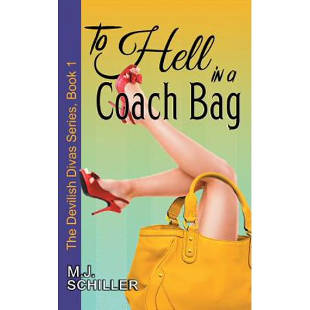 To Hell in a Coach Bag (the Devilish Divas Series, Book - Wisconsin Coach Series