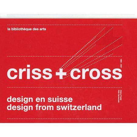 Criss & Cross: Design from Switzerland 1860-2007