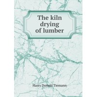 The Kiln Drying of Lumber