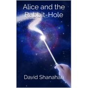 Alice and the Rabbit-Hole - eBook