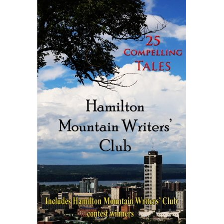 - Hamilton Mountain Writers' Club: 25 Compelling Tales - eBook