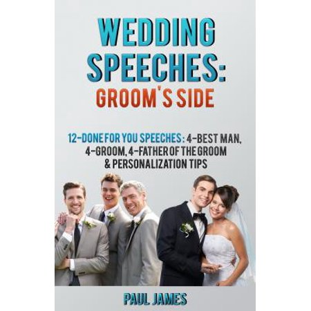 Wedding Speeches: Groom's Side: 12 Done For You Speeches -