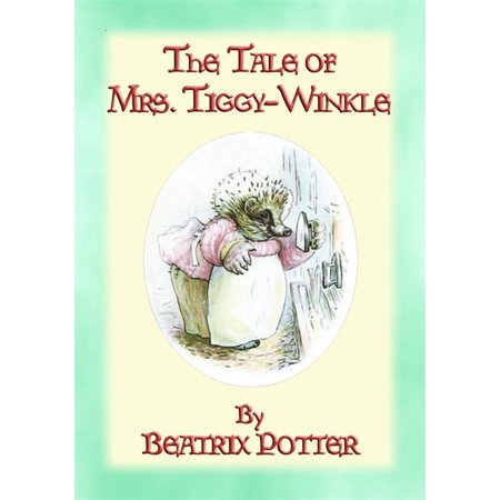 THE TALE OF MRS TIGGY-WINKLE - Tales of Peter Rabbit and Friends book 6 - eBook](Mrs Rabbit)