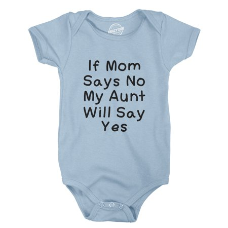 92fc489e1c1de If Mom Says No My Aunt Will Say Yes Creeper Funny Baby Romper