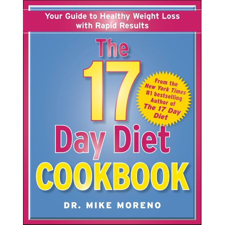 The 17 Day Diet Cookbook : 80 All New Recipes for Healthy Weight