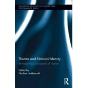 Theatre and National Identity: Re-Imagining Conceptions of Nation