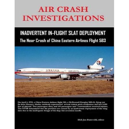 Air Crash Investigations - Inadvertent In-Flight Slat Deployment - The Near Crash of China Eastern Airlines Flight 583 -