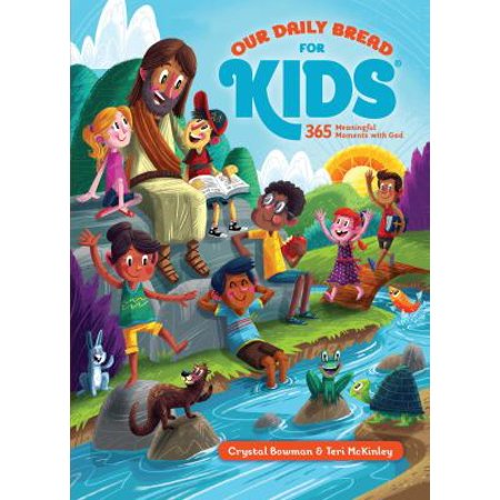Our Daily Bread For Kids  365 Meaningful Moments With God