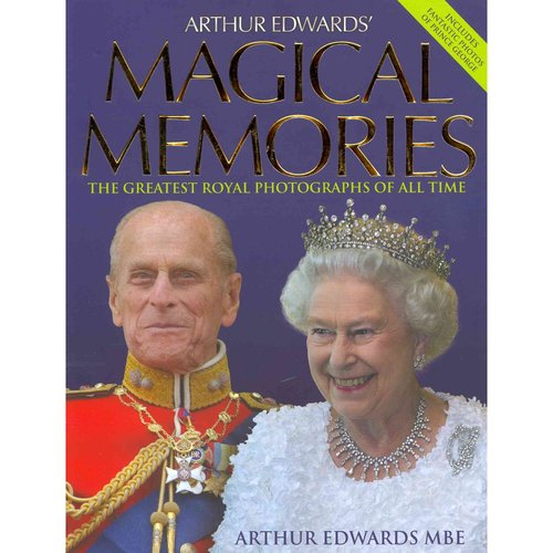 Arthur Edwards' Magical Memories: The Greatest Royal Photographs of All Time
