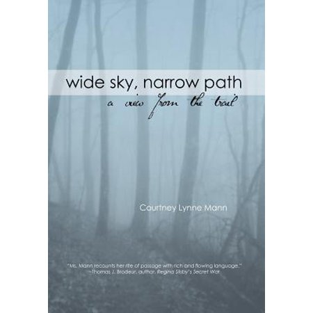 - Wide Sky, Narrow Path : A View from the Trail