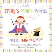 Emily's Magic Words : Please, Thank You, and More