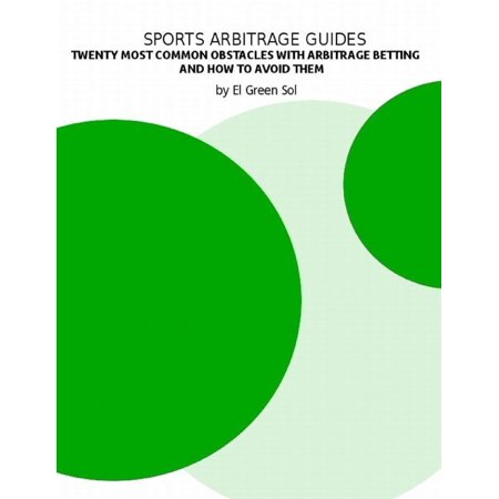 Sports Arbitrage Guides: Twenty Most Common Obstacles with Arbitrage Betting and How to Avoid Them -