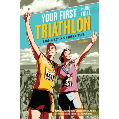 Your First Triathlon : Race-Ready in 5 Hours a (Best Triathlons In The World)