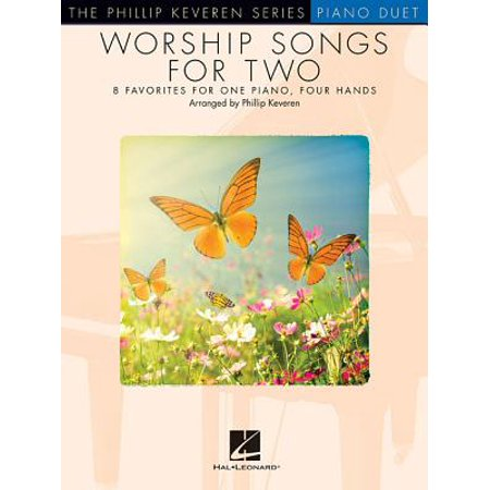Worship Songs for Two : Arr. Phillip Keveren the Phillip Keveren Series Piano Duet