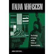 Italian Neofascism: The Strategy of Tension and the Politics of Nonreconciliation (Paperback)