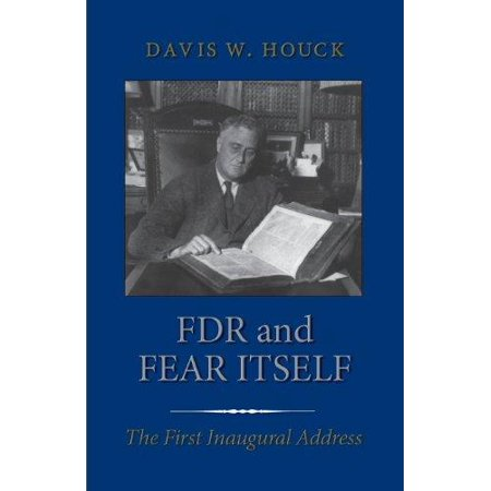 FDR and Fear Itself: The First Inaugural Address - image 1 of 1