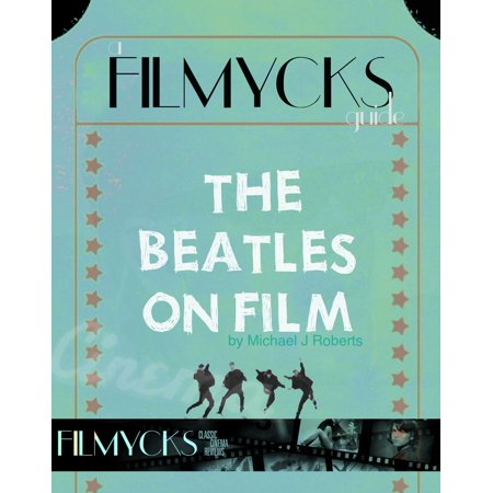 Beatles 1968 Film (The Beatles On Film - eBook )