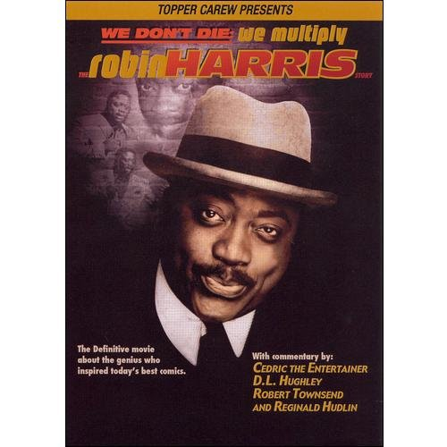 We Don't Die; We Multiply: The Robin Harris Story