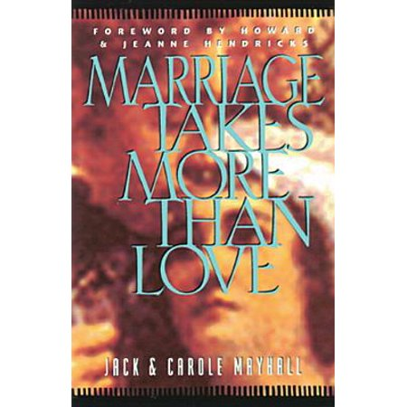 Marriage Takes More Than Love (Carole Mayhall From The Heart Of A Woman)