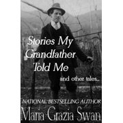 Stories My Grandfather Told Me... and Other Tales - eBook